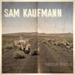 Sam Kaufmann - Hocus Focus
